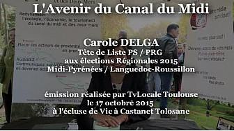 Carole Delga tête de liste PS aux Elections Régionales 2015 Midi-Pyrénées/Languedoc-Roussillon parle du Canal du Midi @CaroleDelga #TvLocale_fr